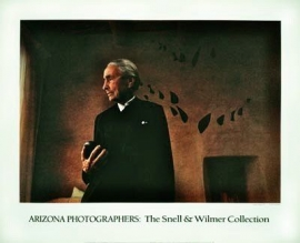 Arizona Photographers ,Snell & Wilmer Collection, Poster, signed, size 21 3/8 x 26 5/8 inches, image size 16 x 22 3/4, $175.00