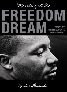 In August 2014 Marching to the Freedom Dream was published by Trolley Books in London. The book shows Dan Budnik's significant body of work documenting three seminal marches of the Civil Rights movement, between 1958 and 1965. The publication coincided with the 50th anniversary of the Civil Rights Act of 1964, and precedes the 50th anniversaries of the Selma-Montgomery March and the Voting Rights Act in 2015. With the introduction written by the prolific civil rights activist, Harry Belafonte, an essay by the American photo historian James Enyeart and an afterword by Dan Budnik. Autographed, Price: $250.00