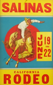 Salinas Rodeo ca.1930, 22 x 14 inches Silkscreen or Letterset press on chipboard. $475.00, includes Salinas Rodeo Scarf. Free Shipping